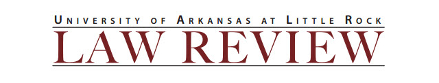 University of Arkansas at Little Rock Law Review